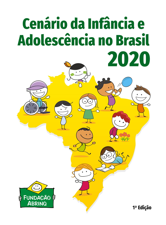 Cenário da Infância e Adolescência no Brasil 2020